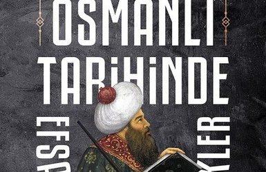 Osmanlı Tarihinde Efsaneler Ve Gerçekler Pdf İndir